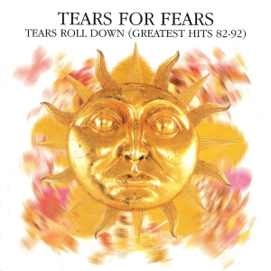 Tears roll down Greatest Hits 82-92 (2005)